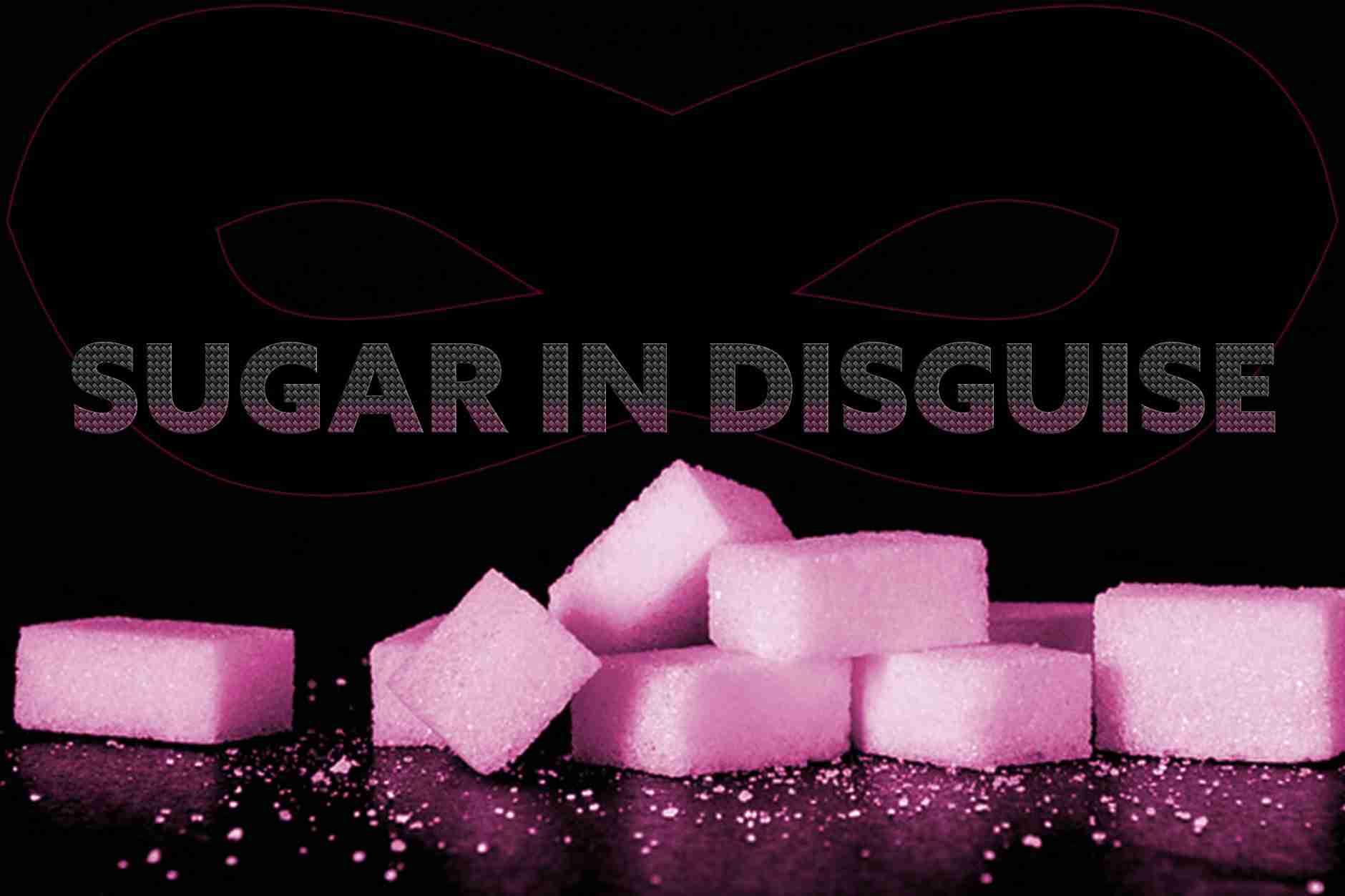 Sugar in disguise - popular names for sugar