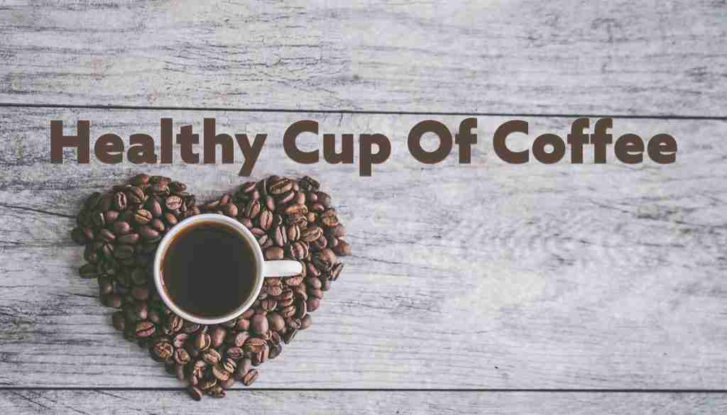 healthy cup of cofee