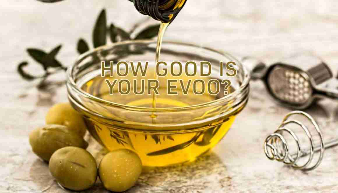 How good is your extra virgin olive oil?