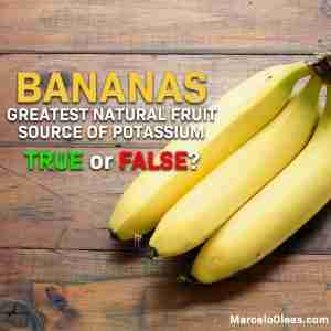 Are bananas the greatest source of potassium?